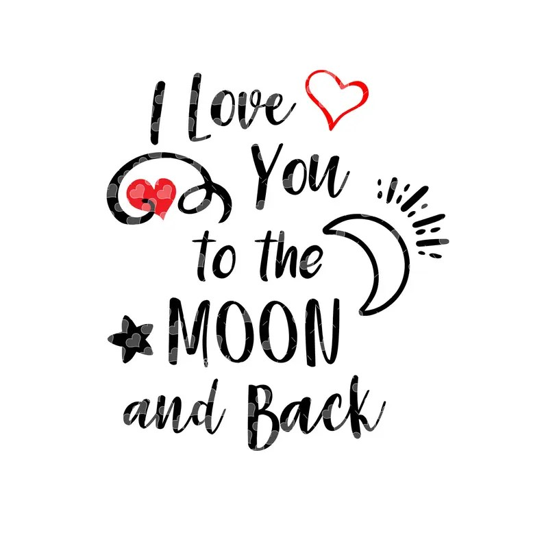 Download I Love You to the Moon and Back svg cut file   Etsy