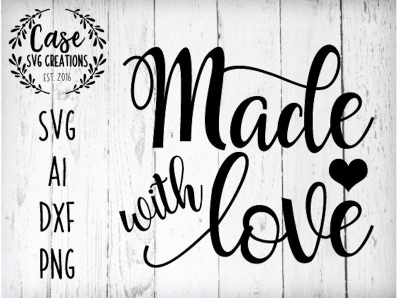 Download Made with Love SVG Cutting File Ai Dxf and Printable PNG ...