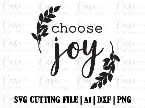 Download Choose Joy SVG Cutting File, Ai, Dxf and Printable PNG ...