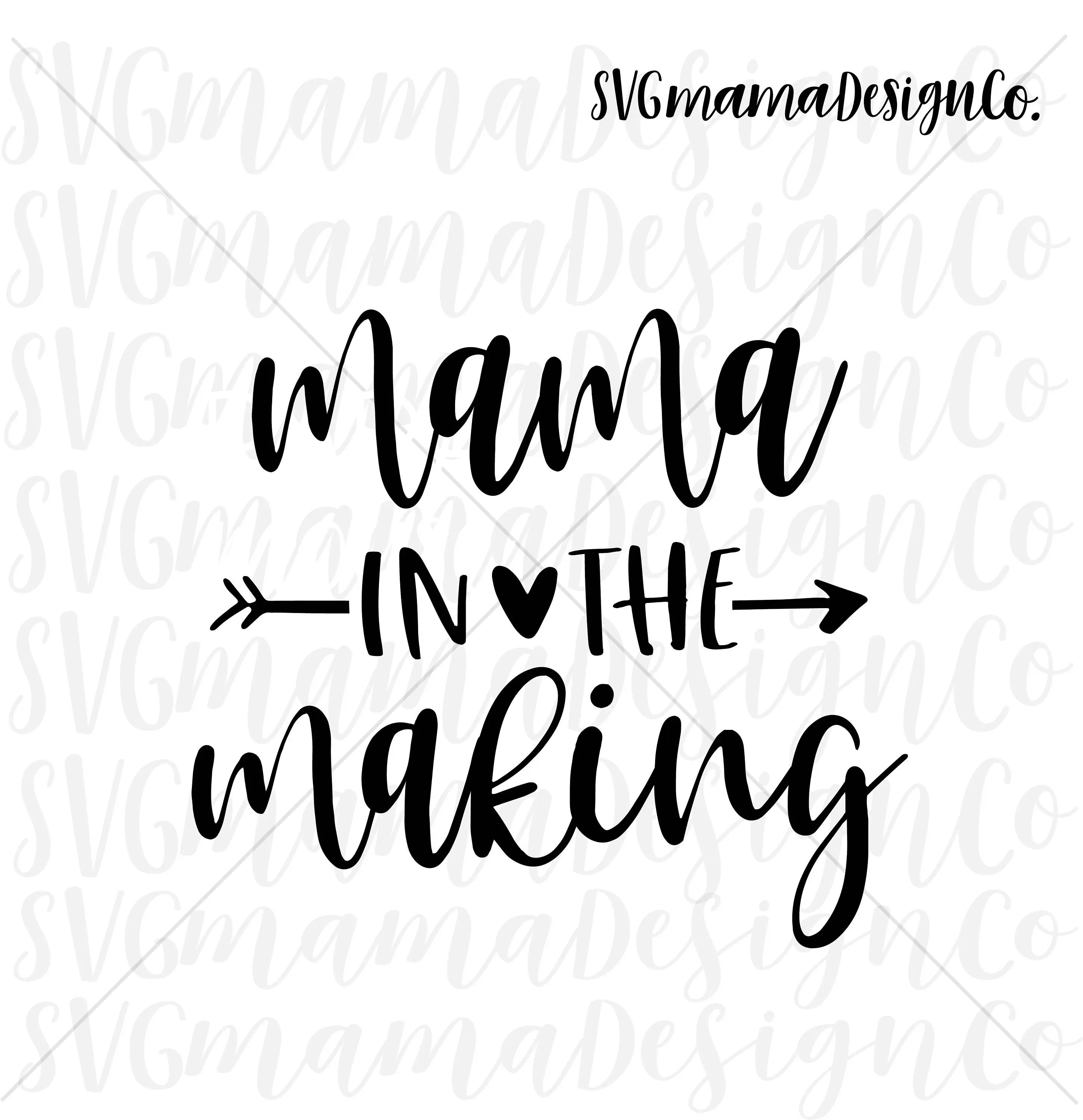 Mama In The Making Svg Mommy In The Making Pregnancy Svg