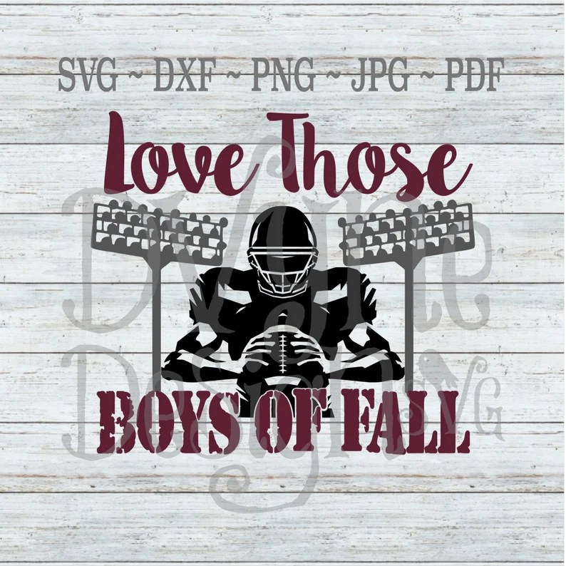 Download Love Those Boys of Fall Football SVG for Silhouette Cricut ...