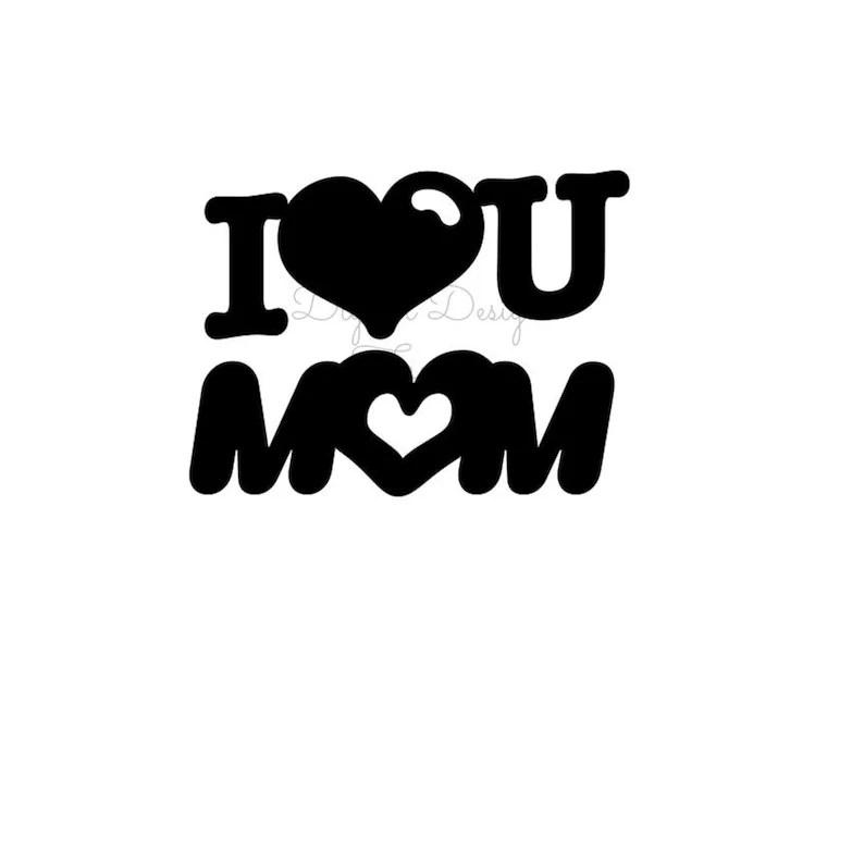Download I Love You Mom SVG File Instant Download SVG Digital File ...