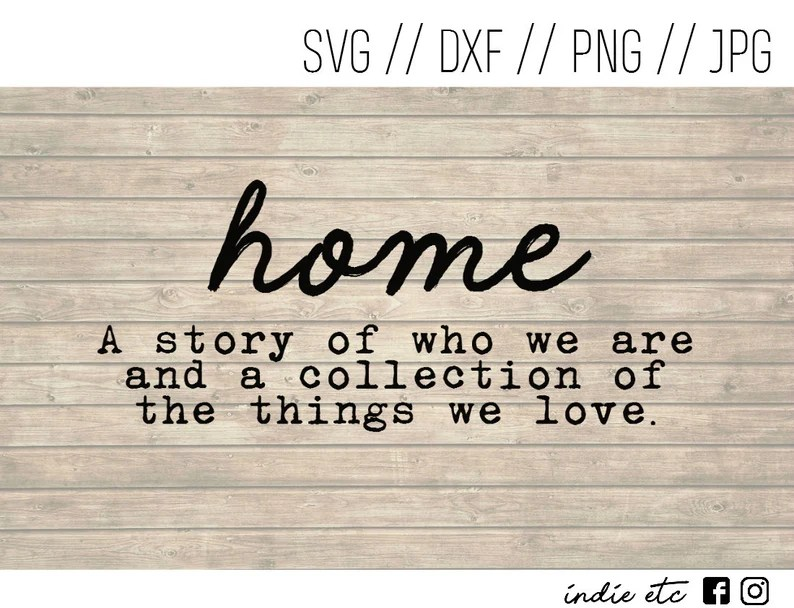 Download Home A Story Of Who We Are Digital Art File svg dxf png | Etsy