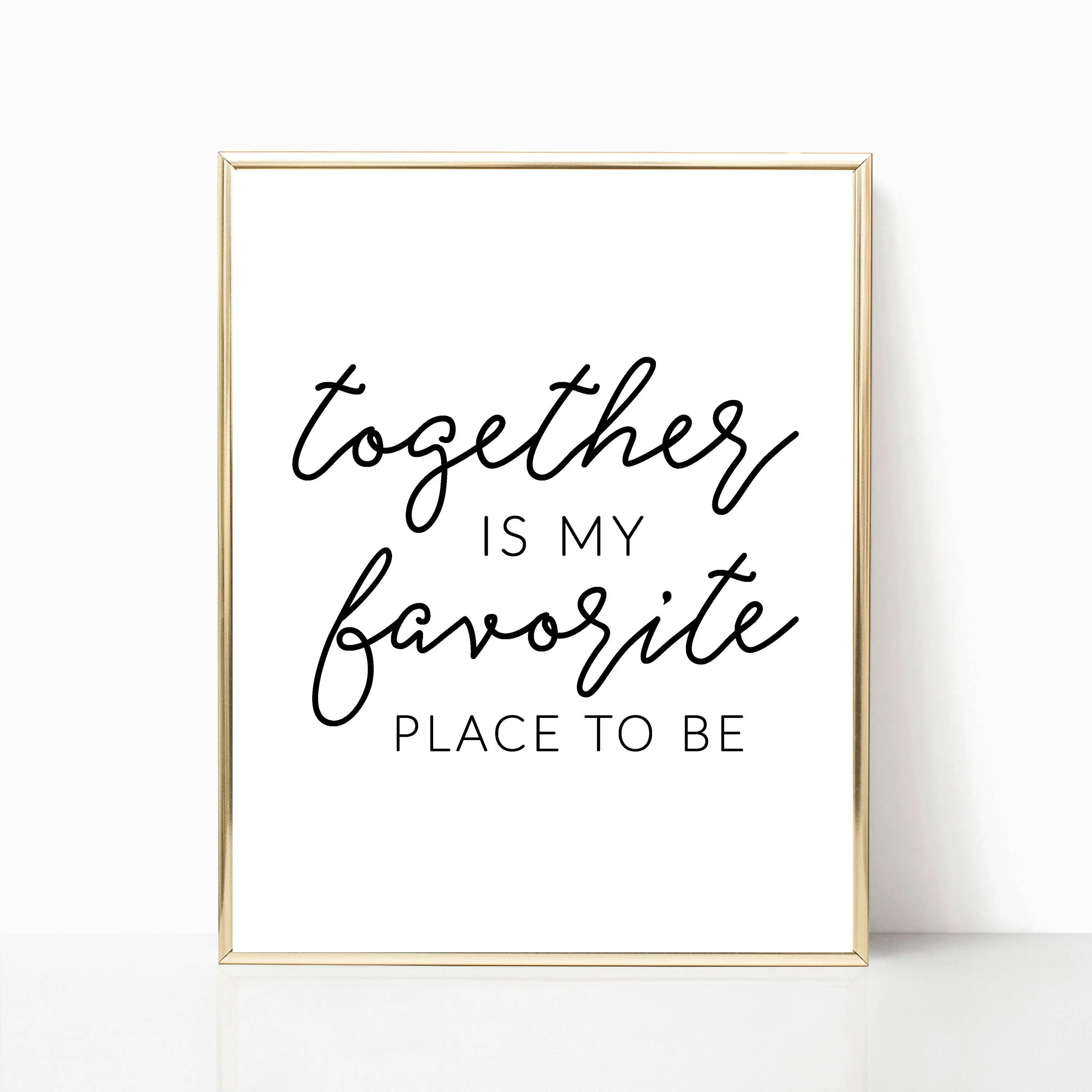 Together Is My Favorite Place To Be Printable Print Sign