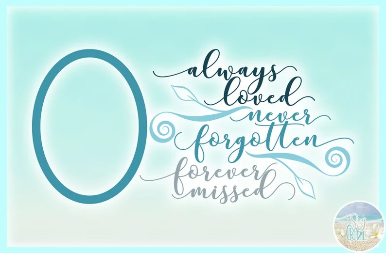 Download Always Loved Never Forgotten Forever Missed Memorial Quote ...