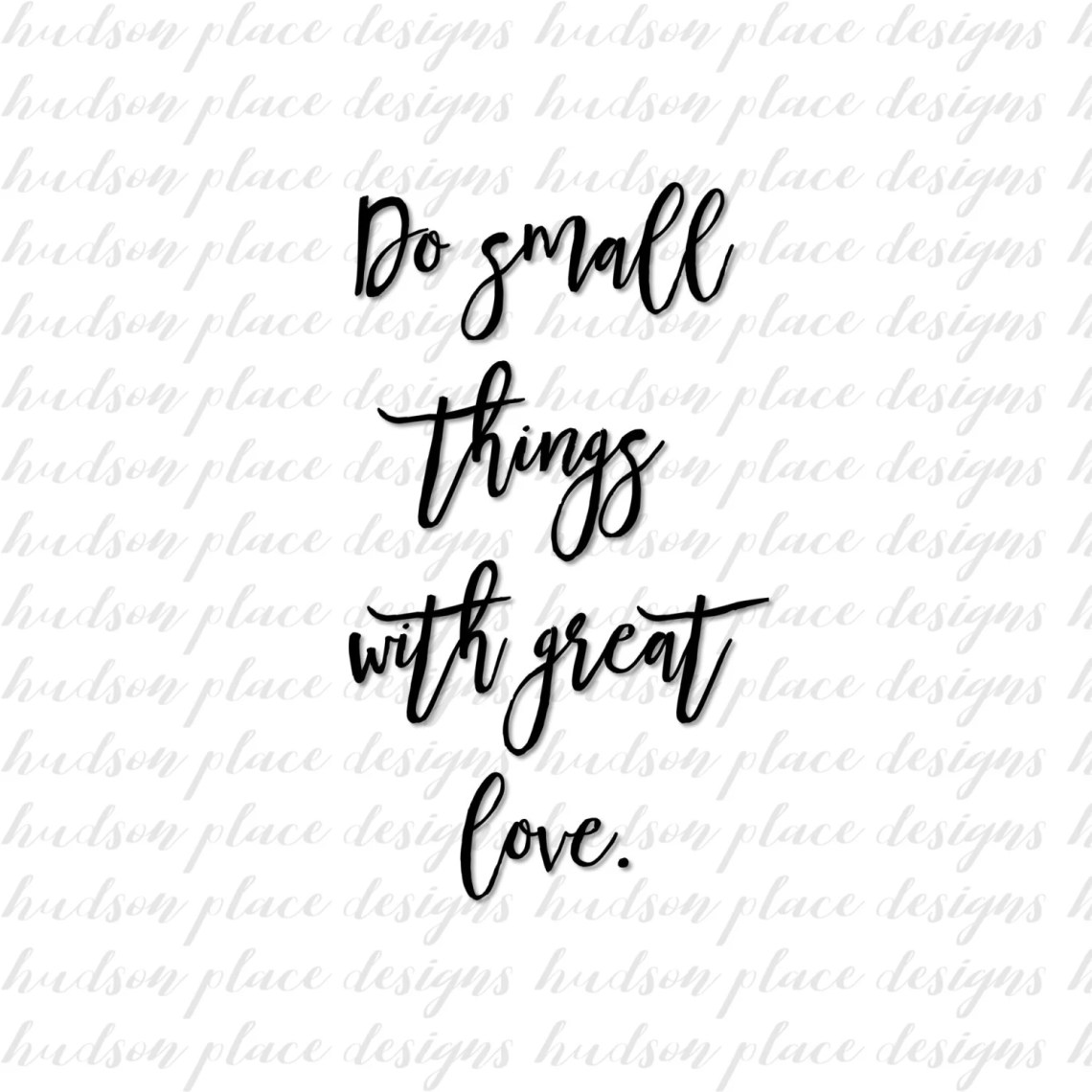 Download Do Small Things with Great Love .svg file .png file .pdf ...