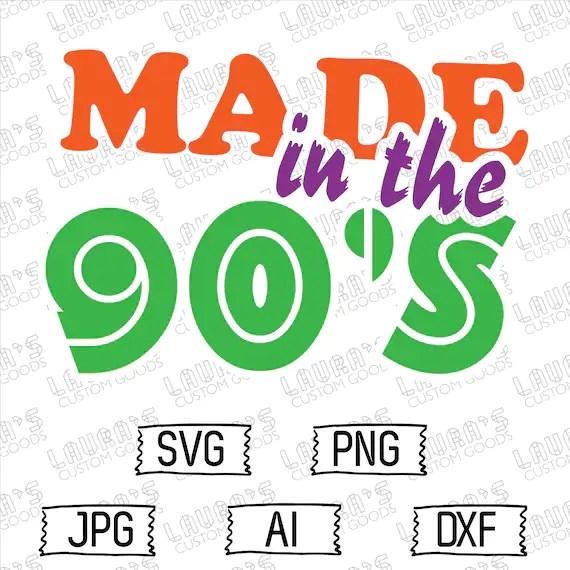 Made in the 90s Svg 1990s Svg Nostalgic Retro Svg   Etsy