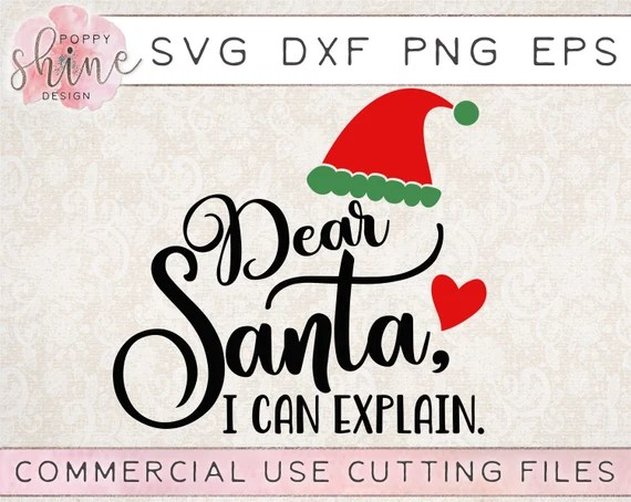 Download Dear Santa I Can Explain svg dxf png eps Cutting File for ...