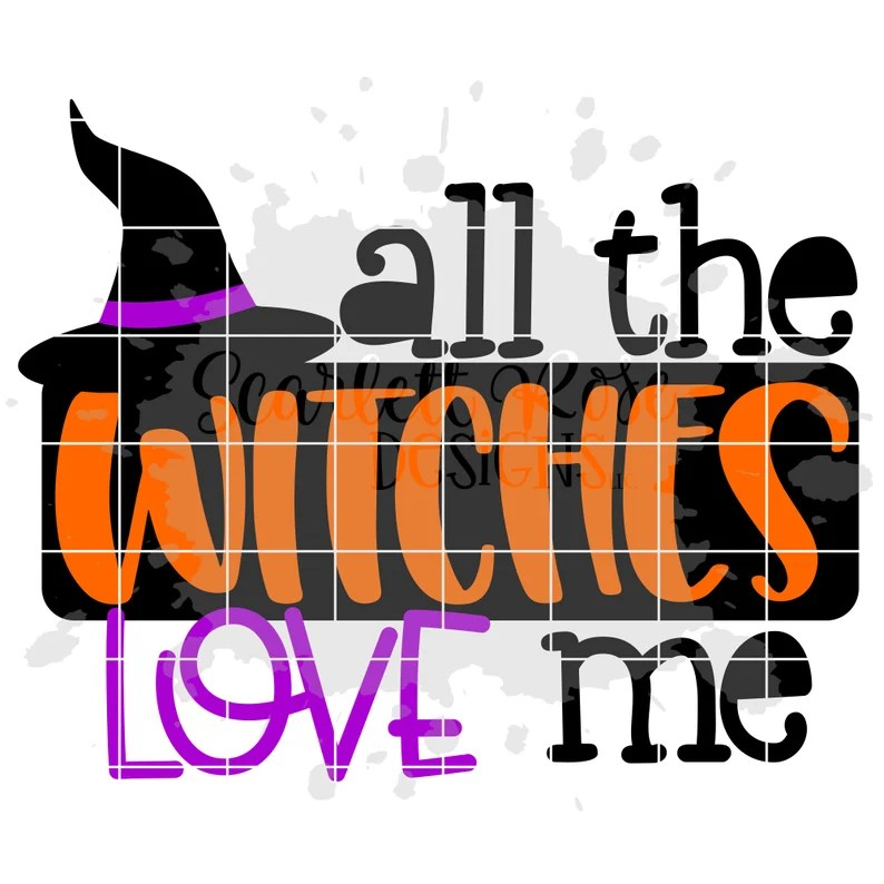 Download Halloween SVG All the Witches Love Me Witches SVG SVG cut ...