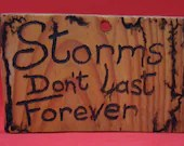 Storms don't last Forever sign lichtenberg - small
