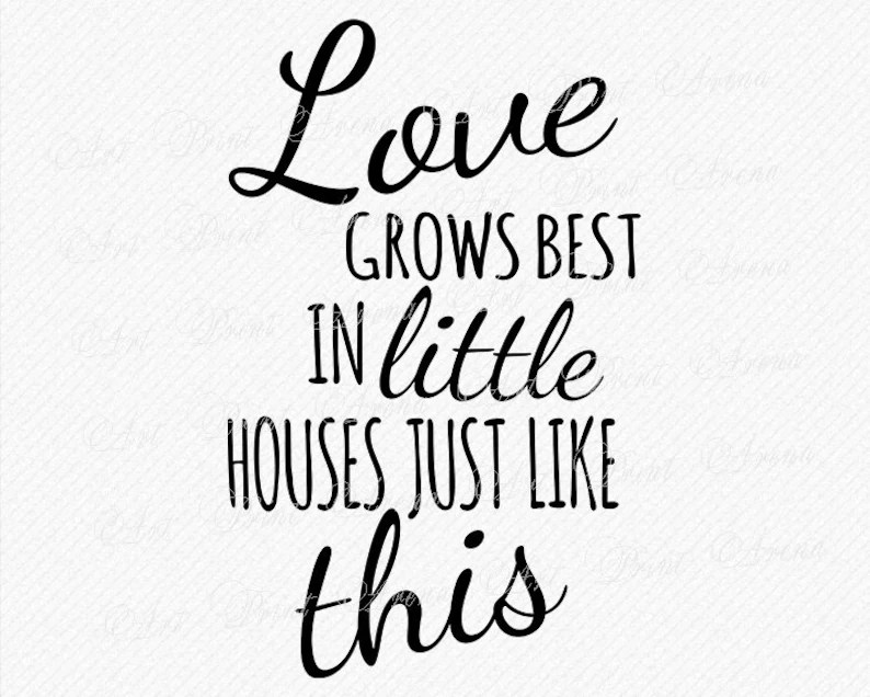 Download Love grows best in little houses just like this SVG Love ...