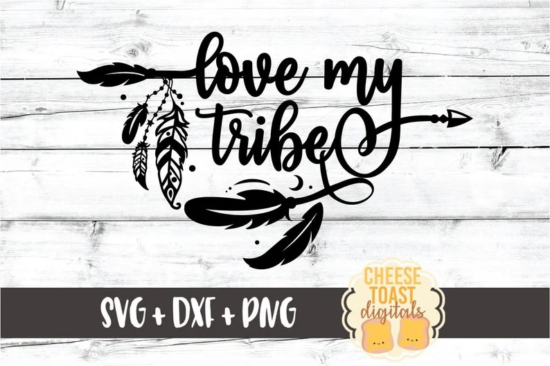 Download Love My Tribe SVG PNG DXF Cut Files Family Design Bohemian ...