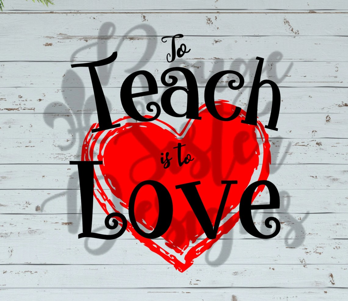 Download Teacher Teach is Love SVG PNG JPEG Cuttable File for | Etsy