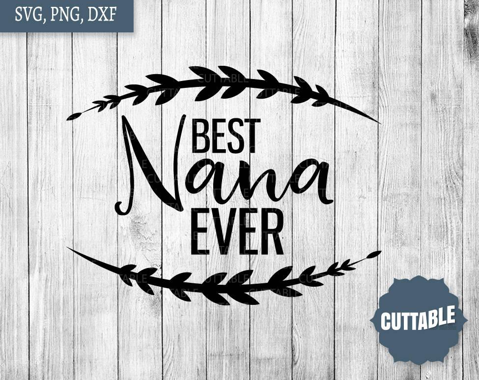 Download Best Nana ever svg nana quote cut file nana svg for   Etsy