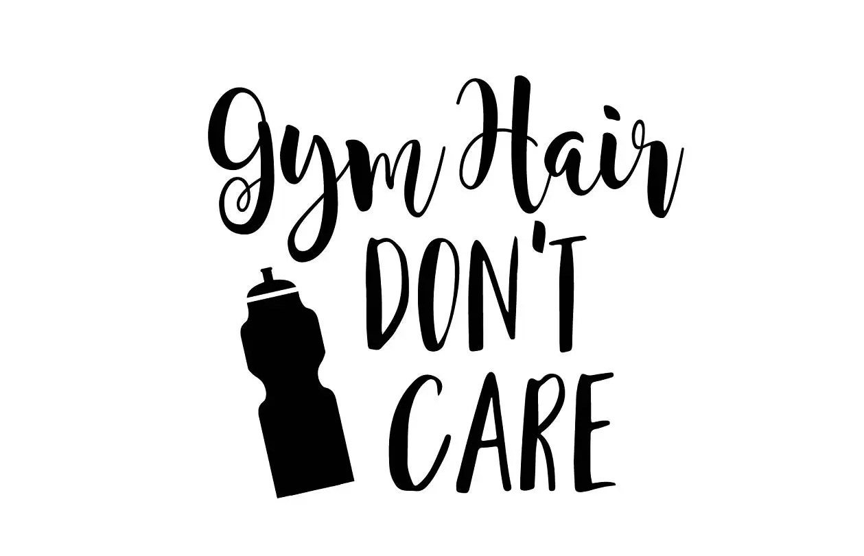 Gym Hair Don T Care Svg File Sparkle Svg Svg Saying