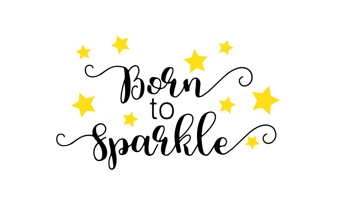 Born To Sparkle Svg File Newborn Cut File Baby Cutting