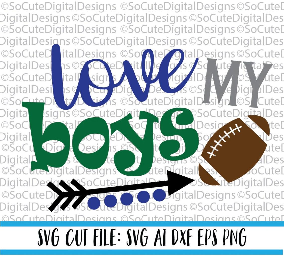 Download Love My Boys SVG File game svg football svg mom mother son ...