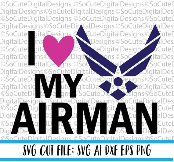 Download I love my Airman SVG File military svg air force svg ...