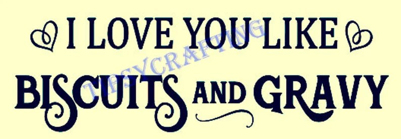 Download I Love You Like Biscuits and Gravy SVG EPS PNG File ...