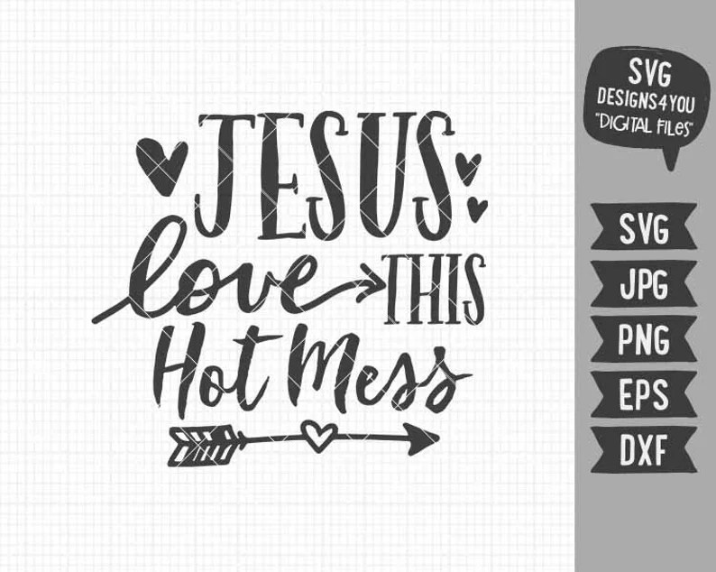 Download Jesus Loves This Hot Mess svg Arrow Heart Southern ...