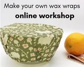 Online beeswax wrap workshop. Self paced zero waste tutorial. Video course- make your own wax wraps. E class with videos, handouts.  Craft.