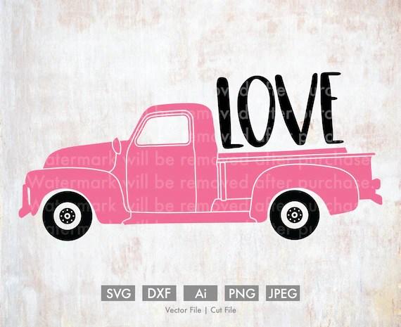 Download Loads of Love Old Truck Cut File/Vector Silhouette Cricut ...
