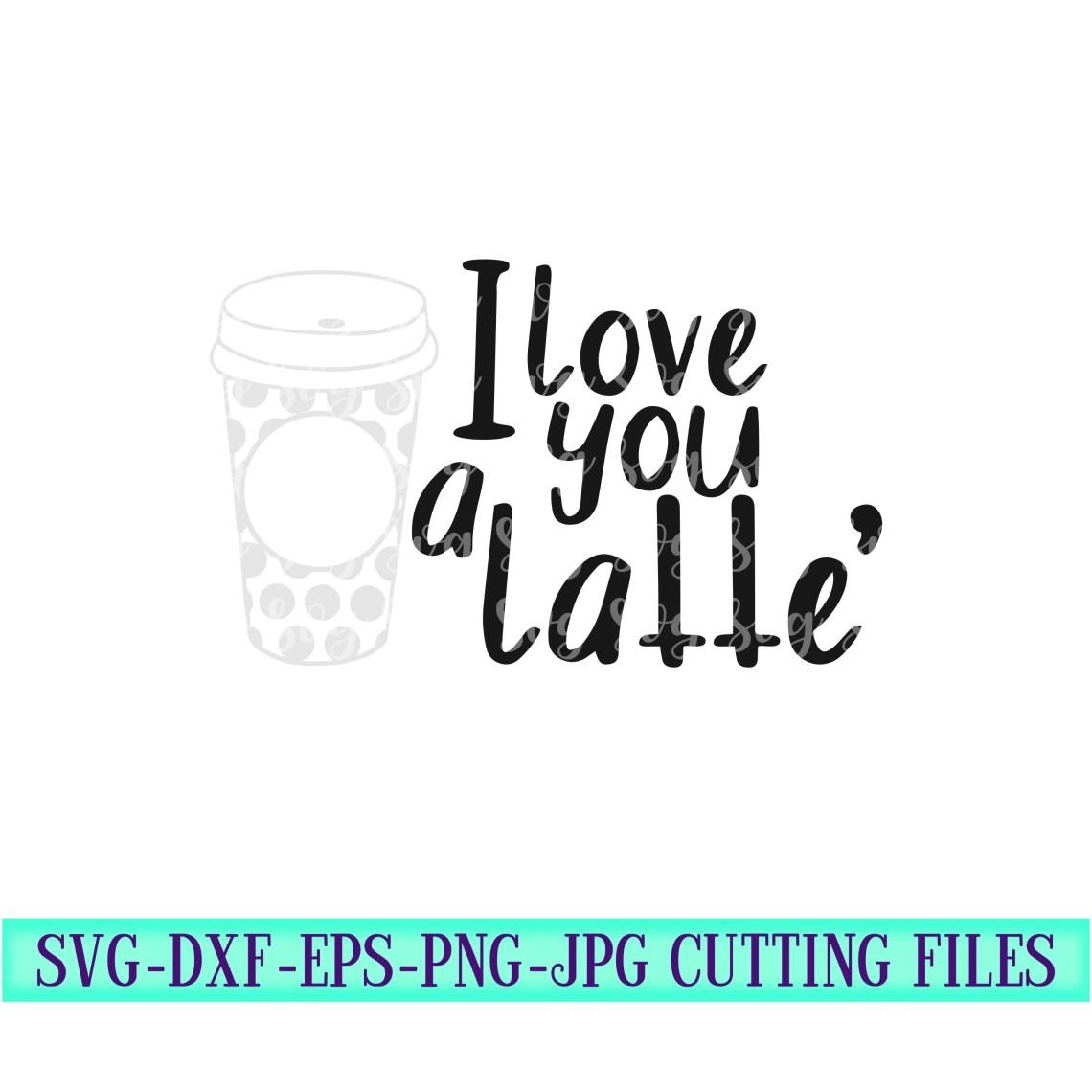 Download i love you a latte svg, latte svg, coffee svg, latte ...