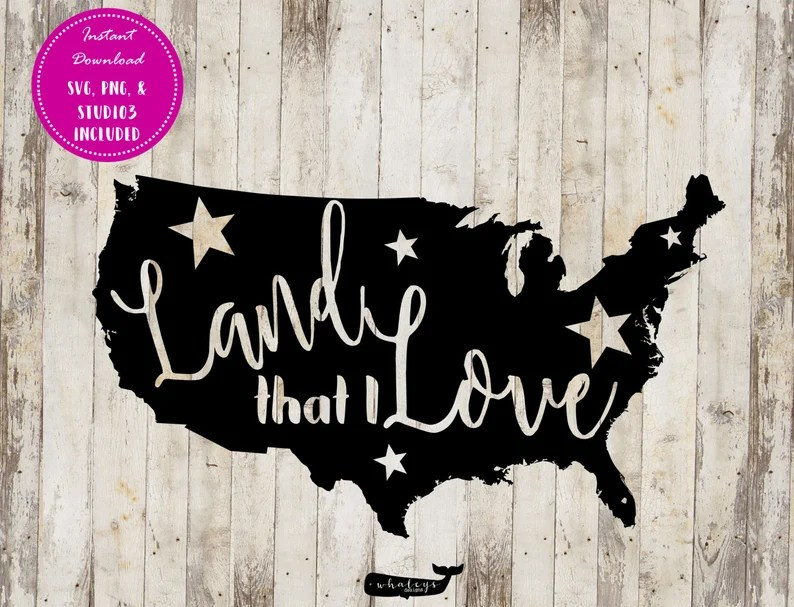 Download Land that I Love-USA SVG PNG and Studio3 files. Great | Etsy