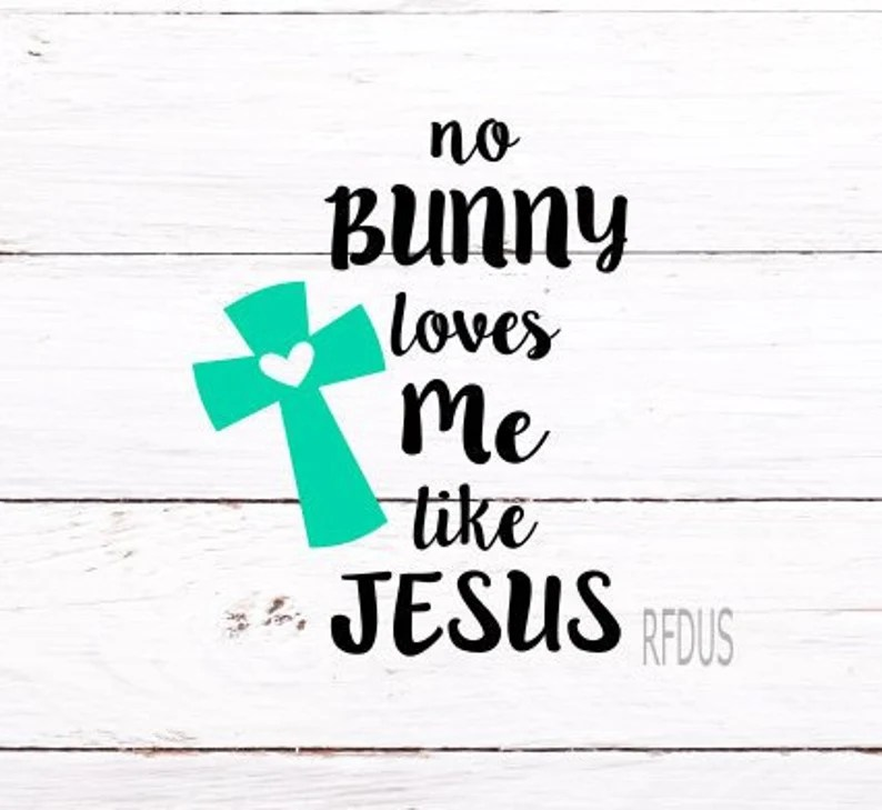 Download No bunny loves me like Jesus SVG He has Risen matthew 28 ...