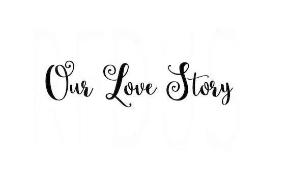 Download Our Love Story Svg, Welcome To Our Beginning SVG, Wedding ...