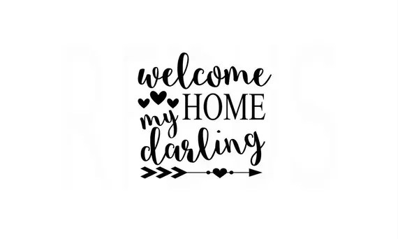 Download Welcome Home My Darling SVG home sweet home svg welcome ...
