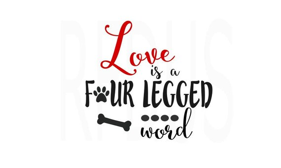 Download Love is a four legged word svg easy cricut cut file paw | Etsy