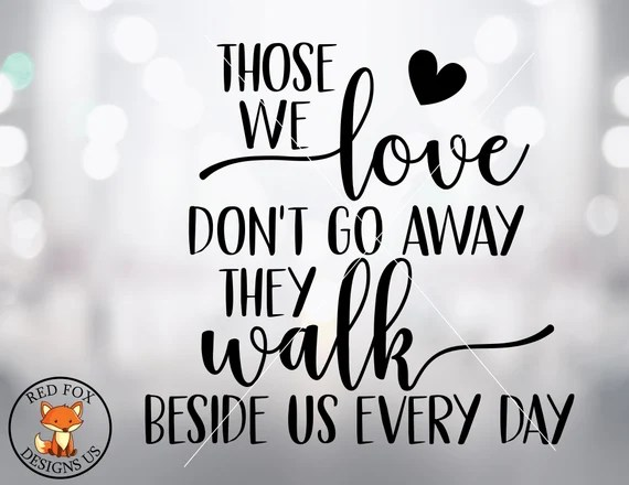 Download Those we Love Dont go away svg Walk With Us Svg Someone we ...