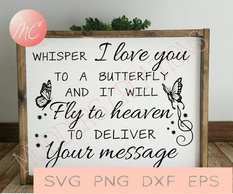 Whisper I love you to a butterfly heaven svg png dxf eps ...