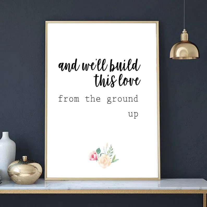Download And we'll build this love from the ground up / love quotes ...