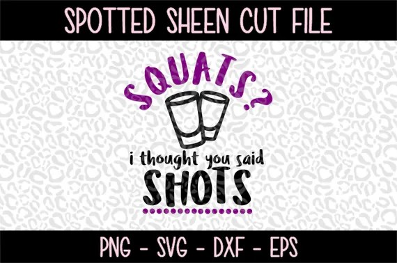 Download Squats I thought you said Shots Funny Workout PNG SVG eps ...