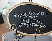 Grow Old With Me The Best Is Yet To Be Wood Slice Sign - Home