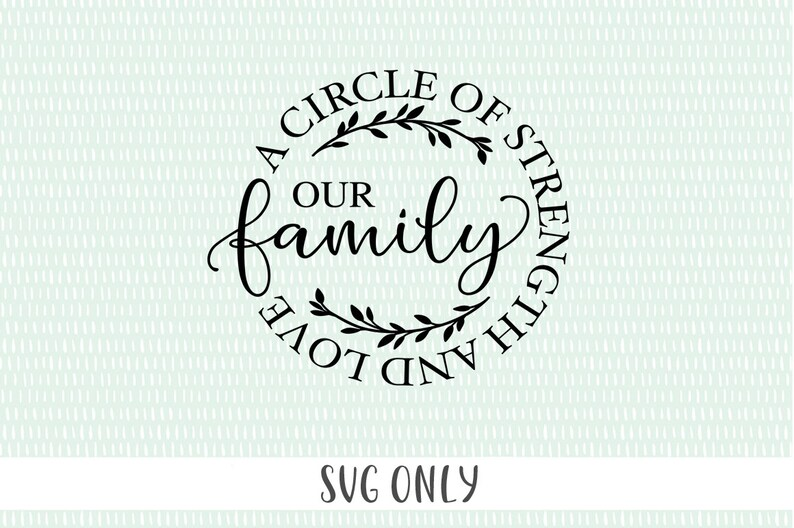 Download Family Quote SVG Cut File A Circle Of Strength And Love ...