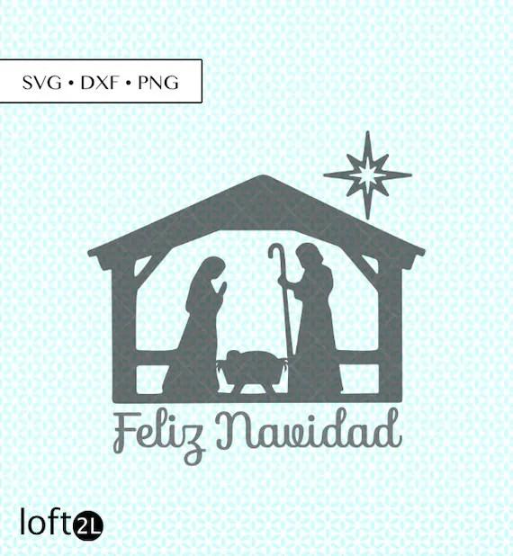 Svg, eps, png (300 dpi), dxf. Nativity Natividad Spanish Feliz Navidad Svg Dxf Png Cut Etsy