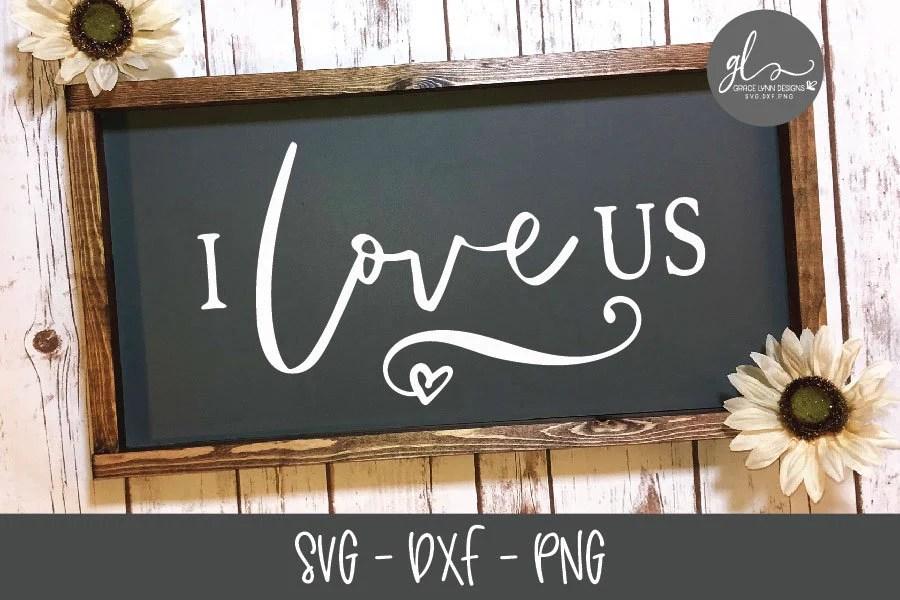 Download I Love Us Digital Cut File SVG DXF & PNG   Etsy