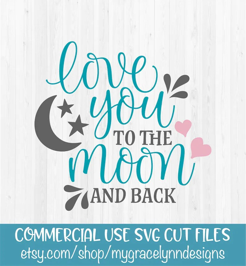 Download Love You To The Moon And Back Digital Cut File SVG DXF ...