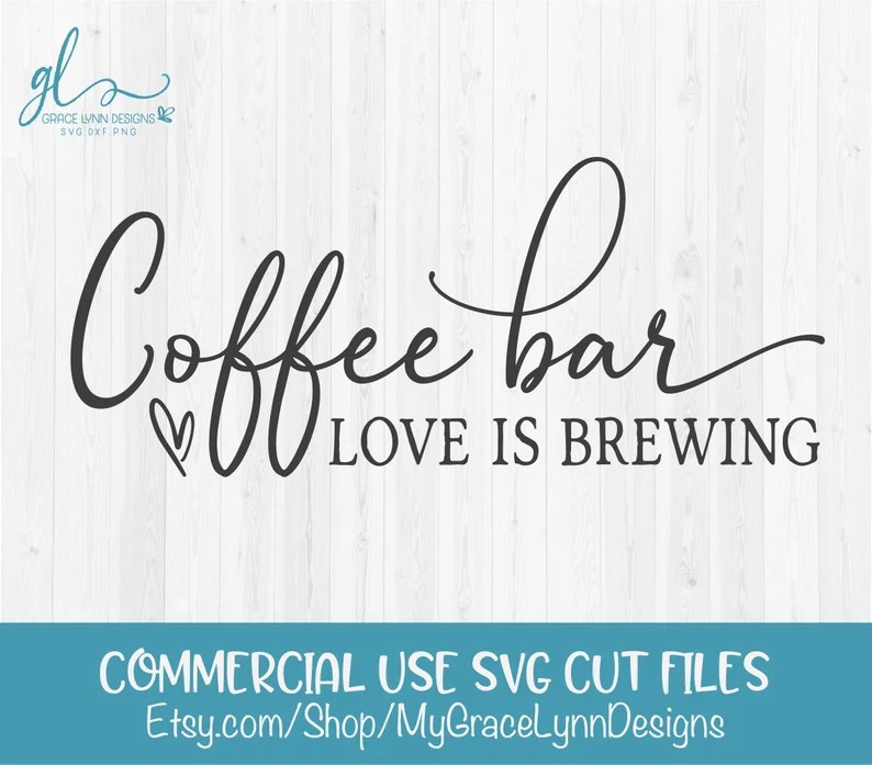 Download Coffee Bar Love Is Brewing Digital Cutting File SVG DXF ...