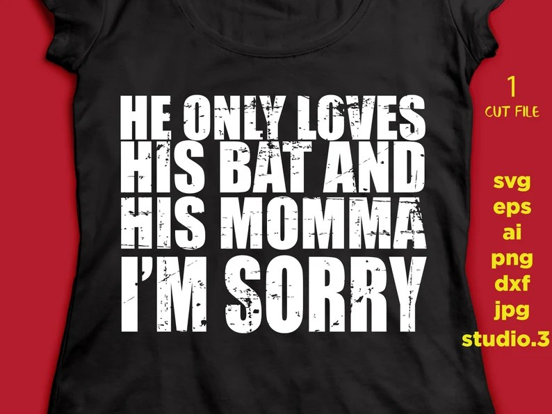 Download HE only loves his bat and his momma I'm sorry mother   Etsy