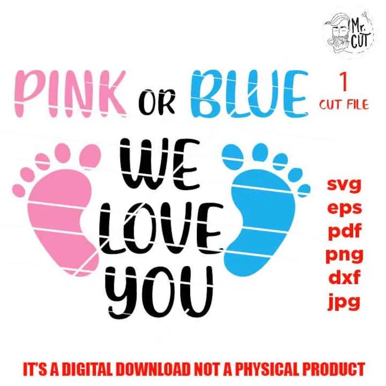 Download Pink or blue we love you svg Boy girl gender reveal svg ...