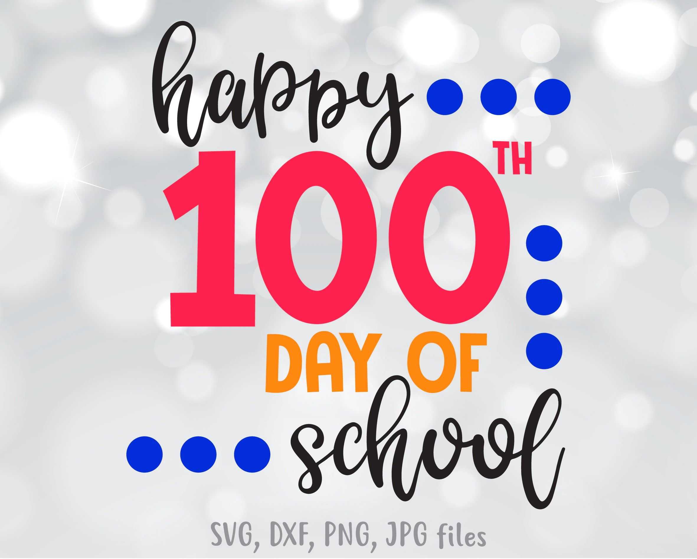 Happy 100th Day Of School Svg Happy 100 Days Cut File