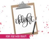 Hand Lettered Word of the Year - Delight - INSTANT DOWNLOAD