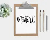 Hand Lettered Word of the Year - Moment - INSTANT DOWNLOAD