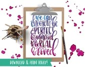 Real and Loved - Printable Instant Download
