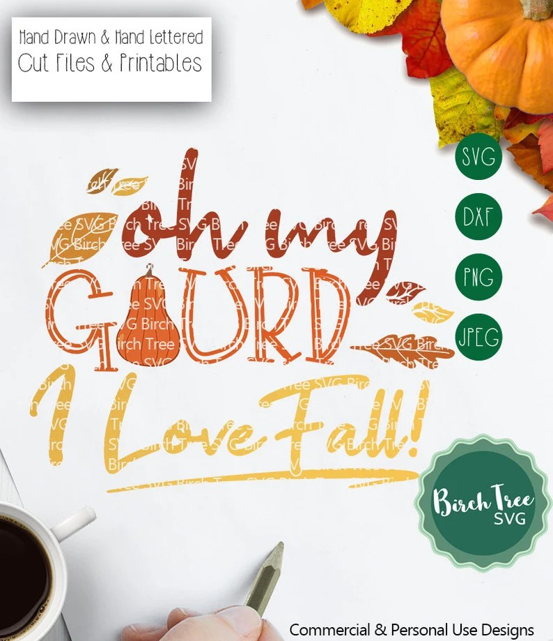 Download Oh My Gourd I Love Fall Svg Fall Svg Cut File Fall | Etsy