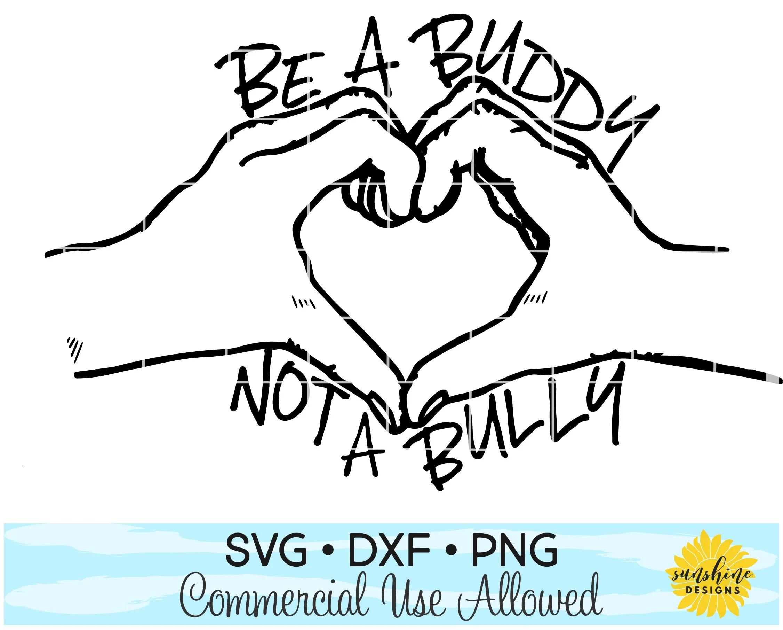Be A Buddy Not A Bully Svg Dxf Anti Bullying Svg Pink